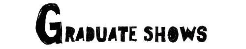 Graduate shows