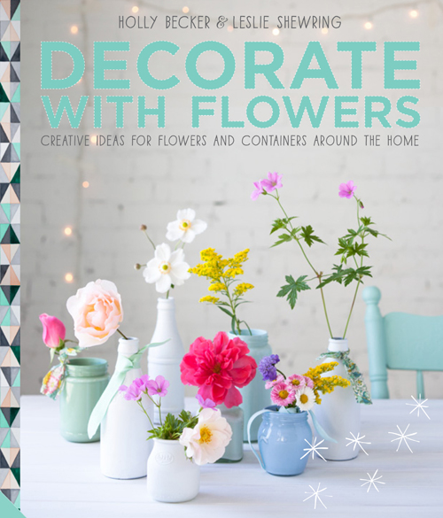Decorate-with-Flowers-Holly-Becker-Leslie-Shewring